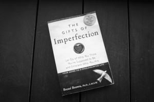 Brene Brown the gifts of imperfection